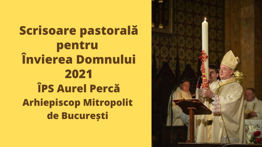 Scrisoare pastorală pentru Învierea Domnului 2021 ÎPS Aurel Percă Arhiepiscop Mitropolit de București-2