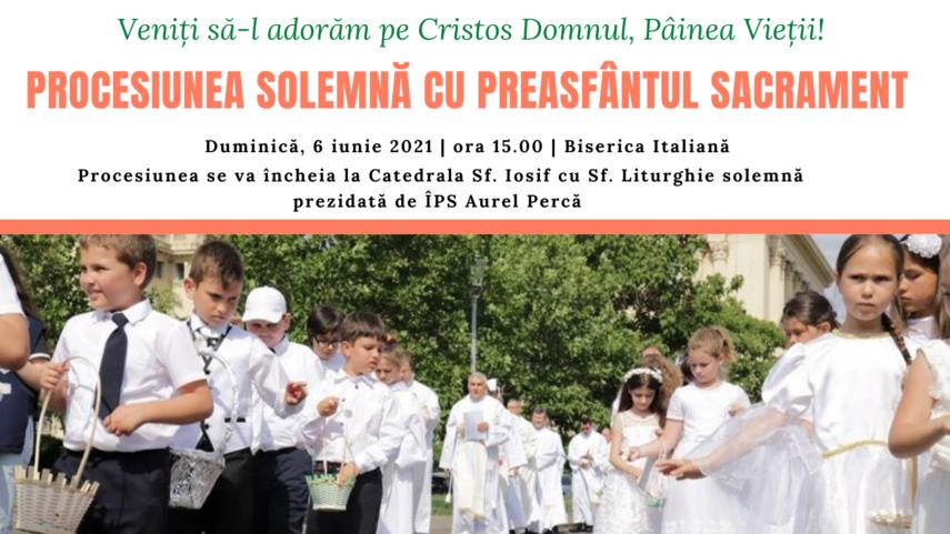 PROCESIUNEA SOLEMNĂ CU PREASFÂNTUL SACRAMENT